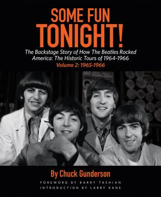 Cover image for the book Some Fun Tonight!: The Backstage Story of How the Beatles Rocked America: The Historic Tours of 1964-1966, 1965-1966, Volume 2