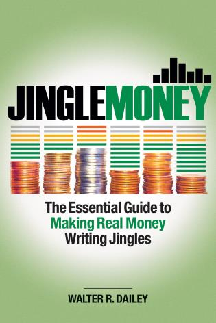 Cover image for the book JingleMoney: The Essential Guide to Making Real Money Writing Jingles