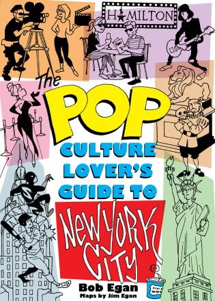 Cover image for the book Pop Culture New York City: The Ultimate Location Finder