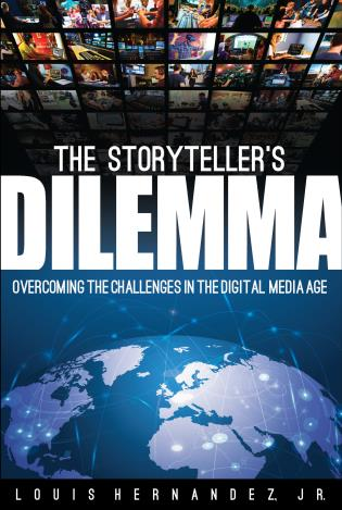Cover image for the book The Storyteller's Dilemma: Overcoming the Challenges in the Digital Media Age