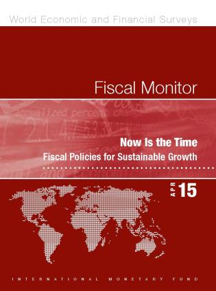 Cover image for the book Fiscal Monitor, April 2015: Now Is The Time: Fiscal Policies For Sustainable Growth