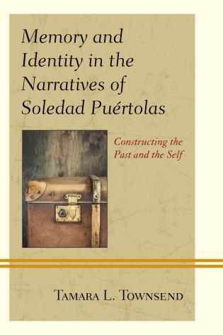 Cover image for the book Memory and Identity in the Narratives of Soledad Puértolas: Constructing the Past and the Self