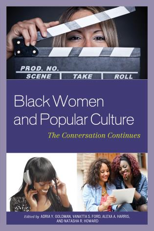 Black Women And Popular Culture The Conversation Continues