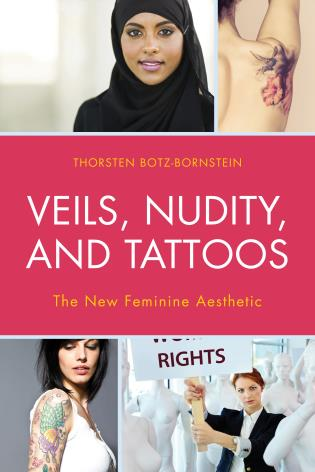 Cover image for the book Veils, Nudity, and Tattoos: The New Feminine Aesthetics