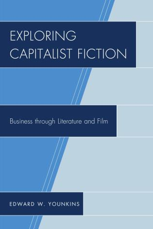 Cover image for the book Exploring Capitalist Fiction: Business through Literature and Film