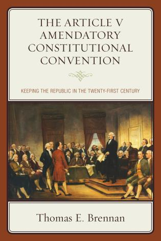 Cover image for the book The Article V Amendatory Constitutional Convention: Keeping the Republic in the Twenty-First Century