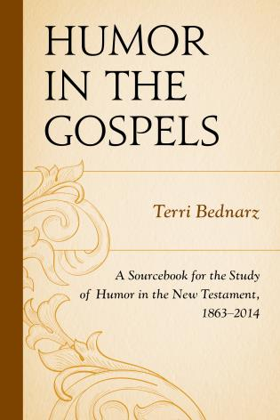 Cover image for the book Humor in the Gospels: A Sourcebook for the Study of Humor in the New Testament, 1863–2014
