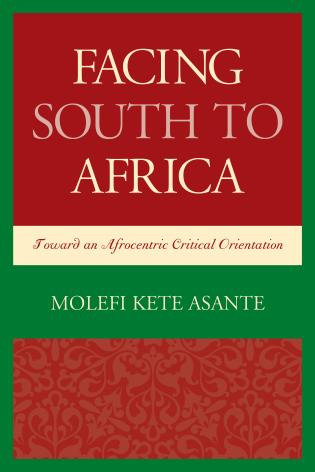 Cover image for the book Facing South to Africa: Toward an Afrocentric Critical Orientation