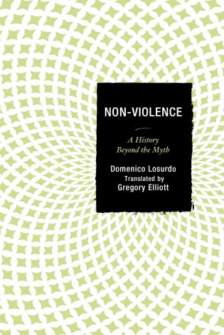 Cover image for the book Non-Violence: A History Beyond the Myth
