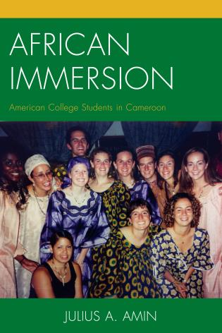 Cover image for the book African Immersion: American College Students in Cameroon