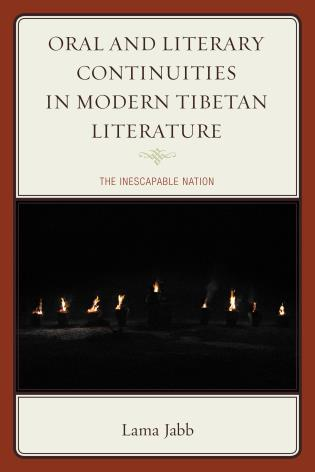 Cover image for the book Oral and Literary Continuities in Modern Tibetan Literature: The Inescapable Nation