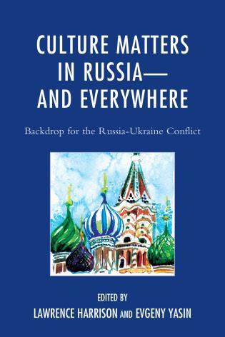 Cover image for the book Culture Matters in Russia-and Everywhere: Backdrop for the Russia-Ukraine Conflict