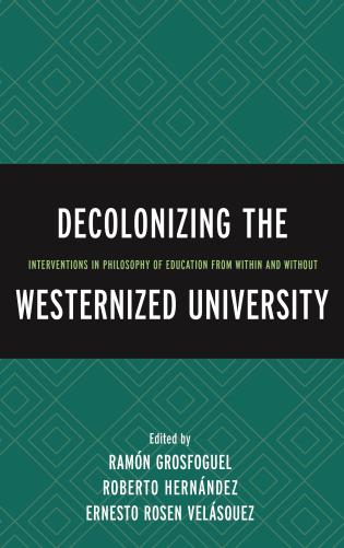 Cover image for the book Decolonizing the Westernized University: Interventions in Philosophy of Education from Within and Without