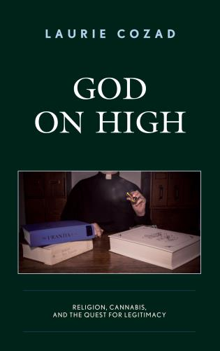 Cover image for the book God on High: Religion, Cannabis, and the Quest for Legitimacy