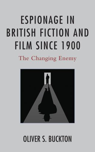 Cover image for the book Espionage in British Fiction and Film since 1900: The Changing Enemy