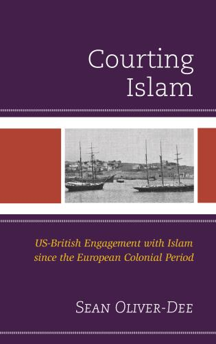 Cover image for the book Courting Islam: US-British Engagement with Islam since the European Colonial Period
