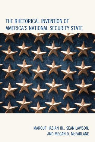 Cover image for the book The Rhetorical Invention of America's National Security State