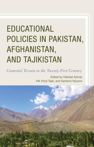 Cover image for the book Educational Policies in Pakistan, Afghanistan, and Tajikistan: Contested Terrain in the Twenty-First Century
