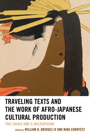 Cover image for the book Traveling Texts and the Work of Afro-Japanese Cultural Production: Two Haiku and a Microphone