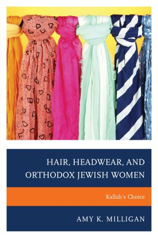 Cover image for the book Hair, Headwear, and Orthodox Jewish Women: Kallah's Choice
