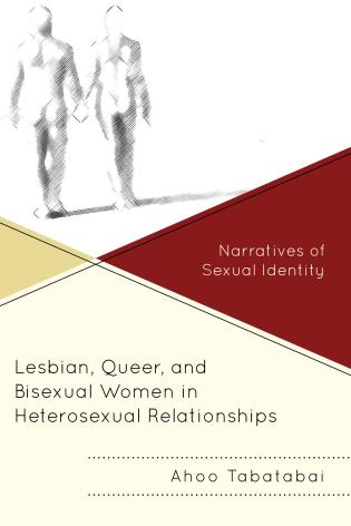 Cover image for the book Lesbian, Queer, and Bisexual Women in Heterosexual Relationships: Narratives of Sexual Identity