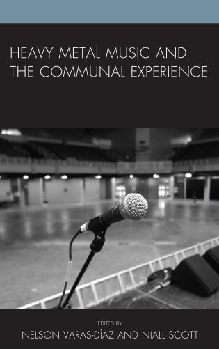 Cover image for the book Heavy Metal Music and the Communal Experience