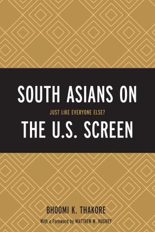 Cover image for the book South Asians on the U.S. Screen: Just Like Everyone Else?