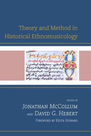 Cover image for the book Theory and Method in Historical Ethnomusicology