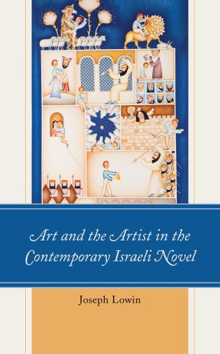 Cover image for the book Art and the Artist in the Contemporary Israeli Novel