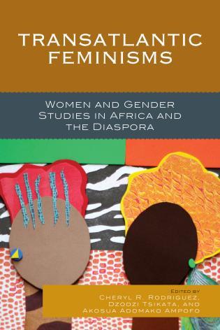 Cover image for the book Transatlantic Feminisms: Women and Gender Studies in Africa and the Diaspora