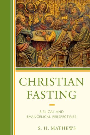 Cover image for the book Christian Fasting: Biblical and Evangelical Perspectives