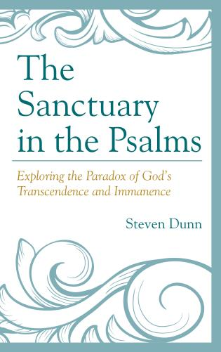 Cover image for the book The Sanctuary in the Psalms: Exploring the Paradox of God's Transcendence and Immanence
