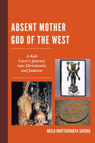 Cover image for the book Absent Mother God of the West: A Kali Lover's Journey into Christianity and Judaism
