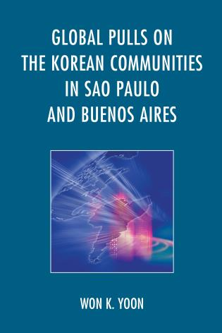 Cover image for the book Global Pulls on the Korean Communities in Sao Paulo and Buenos Aires