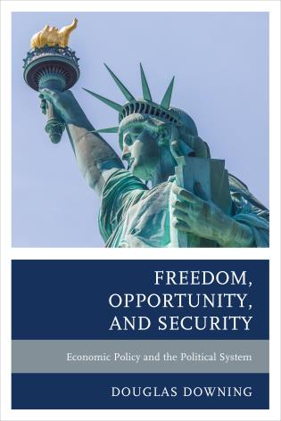 Cover image for the book Freedom, Opportunity, and Security: Economic Policy and the Political System