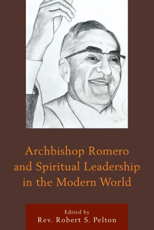 Cover image for the book Archbishop Romero and Spiritual Leadership in the Modern World