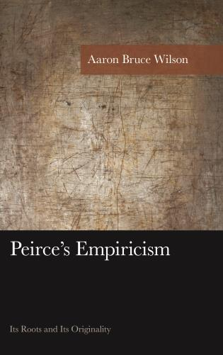 Cover image for the book Peirce's Empiricism: Its Roots and Its Originality