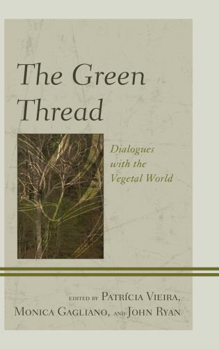Cover image for the book The Green Thread: Dialogues with the Vegetal World