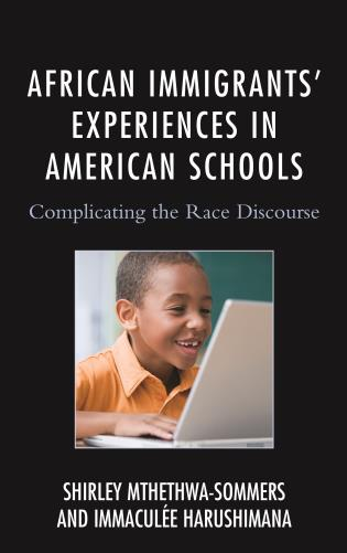 Cover image for the book African Immigrants' Experiences in American Schools: Complicating the Race Discourse