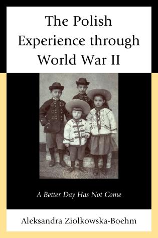 Cover image for the book The Polish Experience through World War II: A Better Day Has Not Come