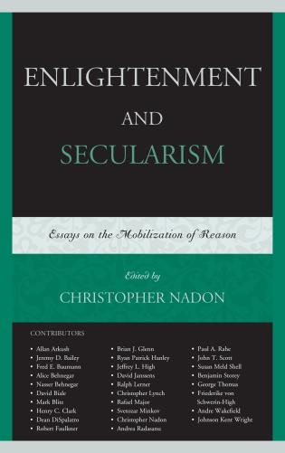 enlightenment and secularism essays on the mobilization of reason  enlightenment and secularism