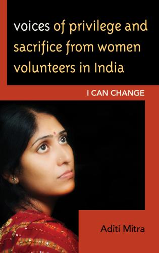 Cover image for the book Voices of Privilege and Sacrifice from Women Volunteers in India: I Can Change