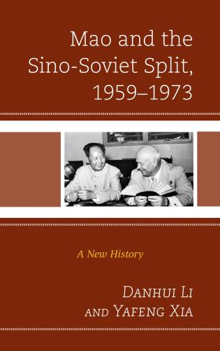Cover image for the book Mao and the Sino-Soviet Split, 1959–1973: A New History