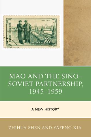Cover image for the book Mao and the Sino–Soviet Partnership, 1945–1959: A New History