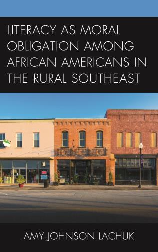 Cover image for the book Literacy as Moral Obligation among African Americans in the Rural Southeast