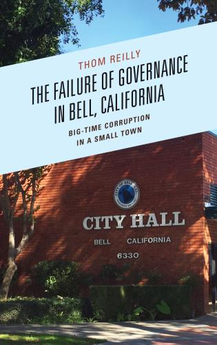 Cover image for the book The Failure of Governance in Bell, California: Big-Time Corruption in a Small Town