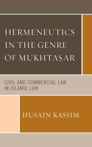 Cover image for the book Hermeneutics in the Genre of Mukhta?ar: Civil and Commercial Law in Islamic Law