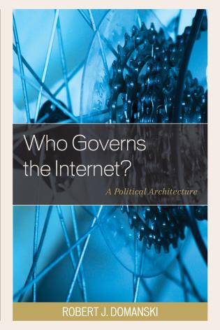 Cover image for the book Who Governs the Internet?: A Political Architecture