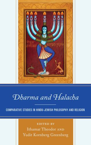 Cover image for the book Dharma and Halacha: Comparative Studies in Hindu-Jewish Philosophy and Religion