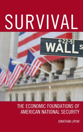 Cover image for the book Survival: The Economic Foundations of American National Security